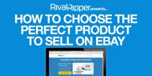 How To Choose The Perfect Product To Sell On eBay